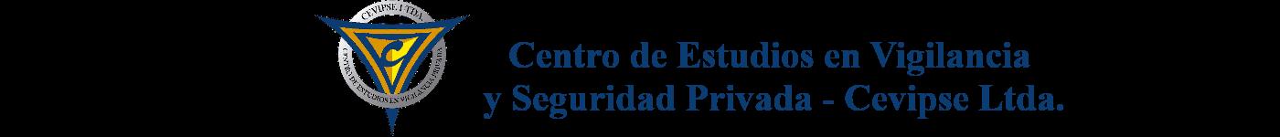 CEVIPSE – CENTRO DE ESTUDIOS EN VIGILANCIA Y SEGURIDAD PRIVADA